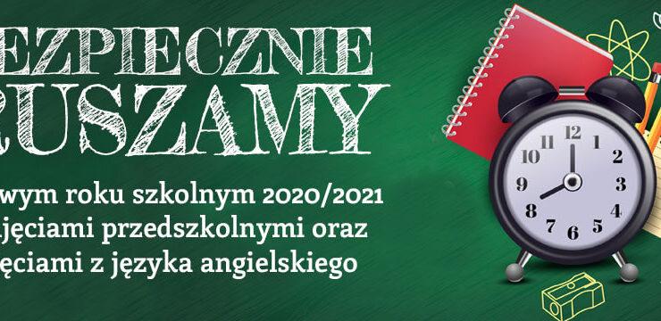 bezpiecznie ruszamy w nowym roku szkolnym 2020/2021 z zajęciami przedszkolnymi oraz zajęciami z języka angielskiego w naszej Szkole Języka Angielskiego